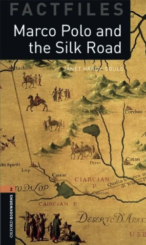 Oxford Bookworms Library Factfiles: Stage 2: Marco Polo and the Silk Road (Oxford Bookworms ELT)