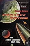 Project Orion: The Atomic Spaceship, 1957-1965 (0141885343) by Dyson, George