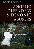 img - for Angelic Defenders & Demonic Abusers: Memoirs of a Satanic Ritual Abuse Survivor book / textbook / text book
