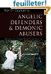 Angelic Defenders & Demonic Abusers:...