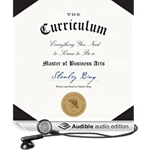 The Curriculum: Everything You Need to Know to Be a Master of Business Arts (Unabridged)