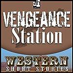 Vengeance Station | T. V. Olsen