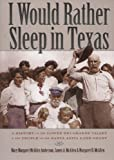 img - for I Would Rather Sleep in Texas: A History of the Lower Rio Grande Valley & the People of the Santa Anita Land Grant by Mary Amberson (2010-03-28) book / textbook / text book