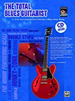The Total Blues Guitarist: A Fun and Comprehensive Overview of Blues Guitar Playing