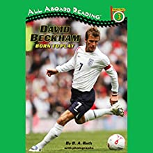 David Beckham: Born to Play Audiobook by B. A. Roth Narrated by Bryan Kennedy