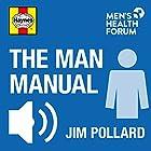 The Man Manual: Men's Health Made Easy Hörbuch von Jim Pollard Gesprochen von: Jim Pollard