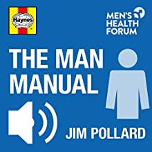The Man Manual: Men's Health Made Easy Audiobook by Jim Pollard Narrated by Jim Pollard