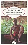 Au pays des hommes-fleurs : Avec les chamans des �les Mentawai par Figueras