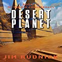 Desert Planet: The RIM Confederacy, Book 6 Audiobook by Jim Rudnick Narrated by Nicholas Thurkettle