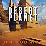 Desert Planet: The RIM Confederacy, Book 6 | Jim Rudnick