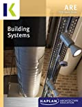 2014 Kaplan ARE Building Systems Study Guide