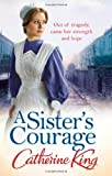 A Sister's Courage (0751548375) by King, Catherine