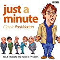 Just a Minute: Paul Merton Classics Radio/TV Program by Ian Messiter Narrated by Paul Merton