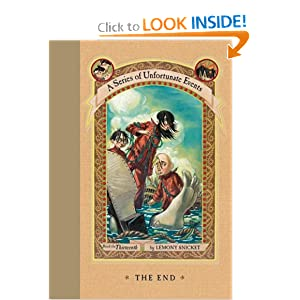 The End (A Series of Unfortunate Events, Book 13) Lemony Snicket, Brett Helquist and Michael Kupperman