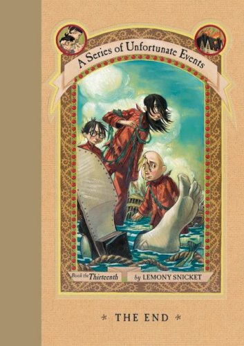 Cover of The End (A Series of Unfortunate Events, Book 13)
