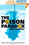 The Poison Paradox : Chemicals as Fri...