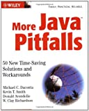 img - for More Java Pitfalls: 50 New Time-Saving Solutions and Workarounds by Michael C. Daconta (2003-02-03) book / textbook / text book