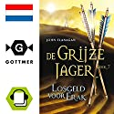 Losgeld voor Erak (De Grijze Jager 7) Audiobook by John Flanagan Narrated by Daphne van Tongeren
