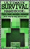 ULTIMATE SURVIVAL HANDBOOK:  ~~First hand secrets revealed~~  (with step-by-step instructions)