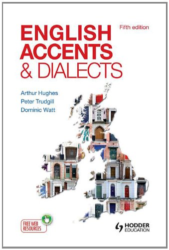 English Accents and Dialects An Introduction to Social and Regional Varieties of English in the British Isles Fifth Edition The English Language Series