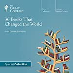 36 Books That Changed the World  by The Great Courses Narrated by Andrew R. Wilson, Brad S. Gregory, Charles Kimball, Daniel N. Robinson, Jerry Z. Muller, John E. Finn