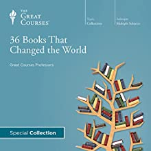 36 Books That Changed the World Lecture by  The Great Courses Narrated by Andrew R. Wilson, Brad S. Gregory, Charles Kimball, Daniel N. Robinson, Jerry Z. Muller, John E. Finn