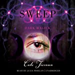 Dark Magick: The Sweep Series, Book 4 (       UNABRIDGED) by Cate Tiernan Narrated by Julia Whelan