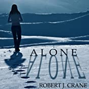 Alone: The Girl in the Box, Book 1 | [Robert J. Crane]