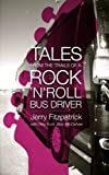 img - for Tales from the Trails of a Rock 'n' Roll Bus Driver book / textbook / text book
