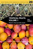 img - for Tropical Fruits: Volume 1 (Crop Production Science in Horticulture) book / textbook / text book