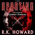 The Aparting Audiobook by R.K. Howard Narrated by James Simenc