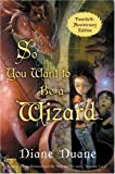 So You Want to Be a Wizard (20th): Twentieth-Anniversary Edition (0152047387) by Duane, Diane