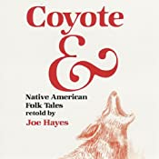 Coyote &: Native American Folk Tales | [Joe Hayes]