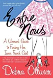 img - for Entre Nous: A Woman's Guide to Finding Her Inner French Girl by Debra Ollivier (2004-05-01) book / textbook / text book