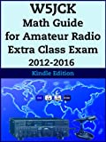 W5JCK Math Guide for Amateur Radio Extra Class Exam 2012-2016