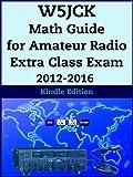 W5JCK Math Guide for Amateur Radio Extra Class Exam 2012-2016