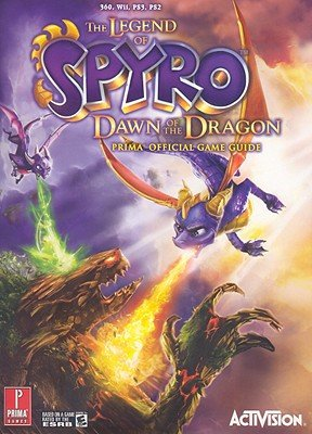 Prima Games The Legend Of Spyro Dawn Of The Dragon Prima Official Game Guide Prima Official Game Guides