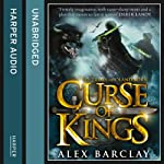 Curse of Kings: The Trials of Oland Born, Book 1 | Alex Barclay