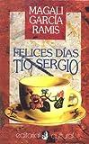 Felices Dias, Tio Sergio (Spanish Edition) [Paperback]