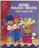 More Magic Tricks You Can Do