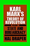 Karl Marx's Theory of Revolution, Vol. 1: The State and Bureaucracy (0853454612) by Draper, Hal