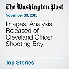 Images, Analysis Released of Cleveland Officer Shooting Boy (       UNABRIDGED) by Mark Gillispie Narrated by Sam Scholl