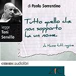 Tutto quello che non sopporto ha un nome | Paolo Sorrentino