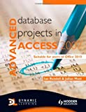 img - for Advanced Database Projects in Access 2007: Suitable for Users of Office 2010 by Ian Rendell (2010-12-12) book / textbook / text book
