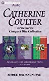 Catherine Coulter: Bride Series Compact Disc Collection: Pendragon, the Sherbrooke Twins, Lyon's Gate