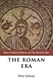 img - for The Roman Era: The British Isles: 55 BC-AD 410 (Short Oxford History of the British Isles) book / textbook / text book