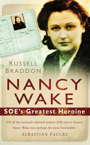 Nancy Wake: SOE's Greatest Heroine