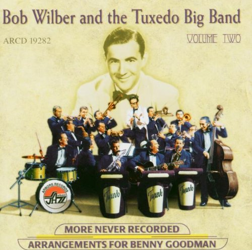 More Never Recored Arrangements 2 by Bob Wilber & Tuxedo Big Band