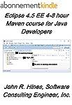 Eclipse 4.5 EE 4-8 hour Maven Course...