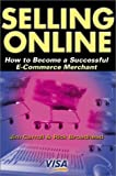Selling Online: How to Become a Successful E-Commerce Merchant by Carroll, Jim, Broadhead, Rick (2001) Paperback